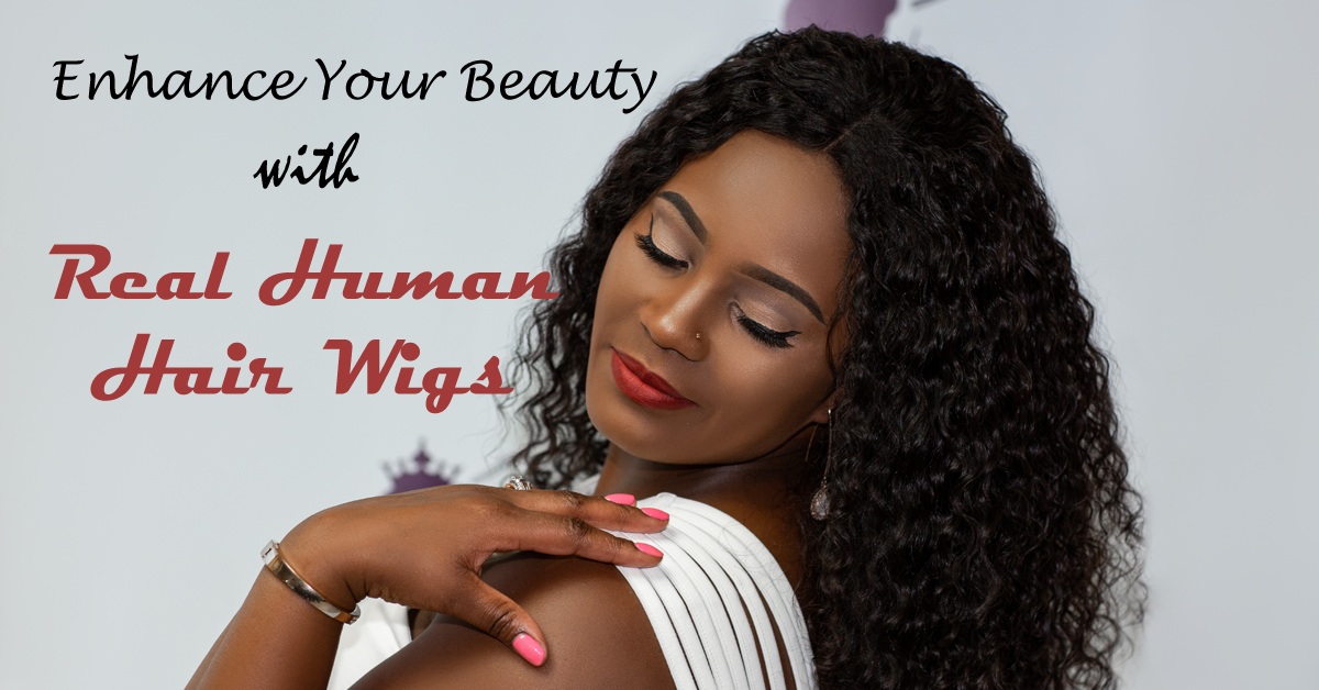Enhance Your Beauty With Real Human Hair Wigs